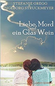 Liebe, Mord und ein Glas Wein Book Cover