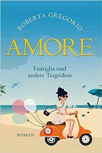 Amore - Famiglia und andere Katastrophen Book Cover