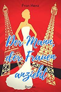 Der Mann, der Frauen Anzieht Book Cover