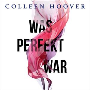 Was perfekt war Book Cover