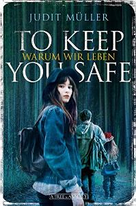 To keep you safe - Warum wir leben Book Cover