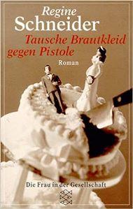 Tausche Brautkleid gegen Pistole Book Cover