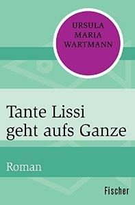 Tante Lissi geht aufs Ganze Book Cover