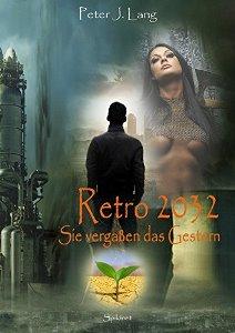 Retro 2032: Sie vergaßen das Gestern Book Cover